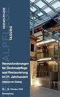 """Tagung """"Herausforderungen für Denkmalpflege und Restaurierung im 21. Jahrhundert"""""""